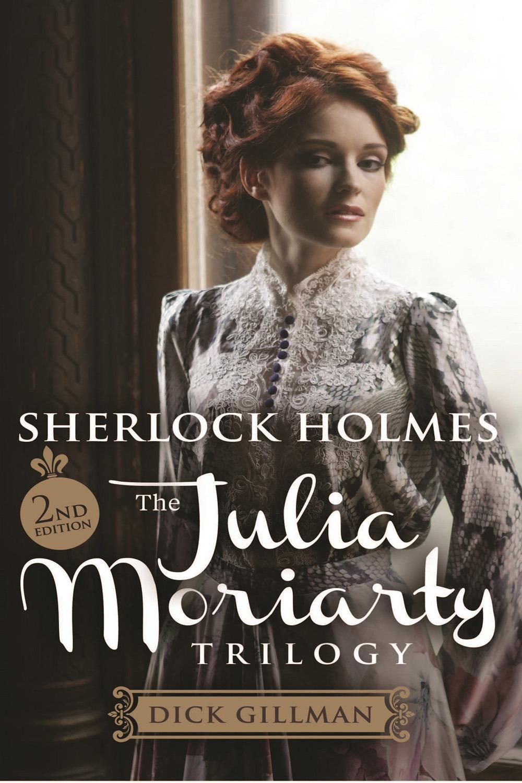 Gillman, Dick  Sherlock Holmes And The Julia Moriarty Trilogy, Ebook