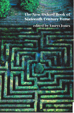Jones, Emrys - The New Oxford Book of Sixteenth Century Verse, e-kirja