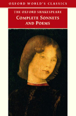 Burrow, Colin  - The Oxford Shakespeare: The Complete Sonnets and Poems, e-kirja