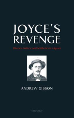 Gibson, Andrew - Joyce's Revenge: History, Politics and Aesthetics in Ulysses, e-bok