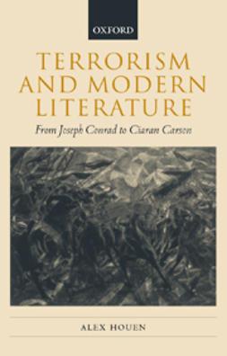 Houen, Alex - Terrorism and Modern Literatures, from Joseph Conrad to Ciaran Carson, e-bok