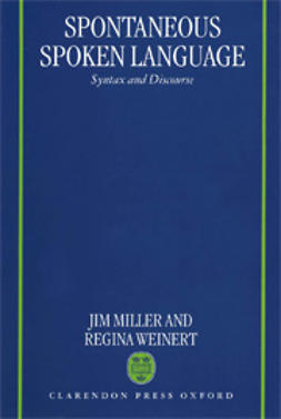 Miller, Jim - Spontaneous Spoken Language: Syntax and Discourse, ebook
