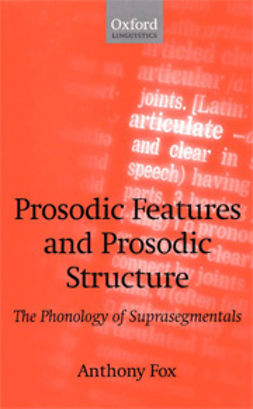 Fox, Anthony - Prosodic Features and Prosodic Structure: The Phonology of Suprasegmentals, e-kirja