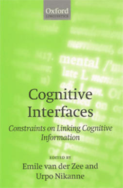Nikanne, Urpo  - Cognitive Interfaces: Constraints on Linking Cognitive Information, ebook