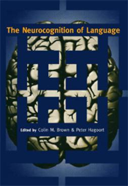 Brown, Colin M.  - The Neurocognition of Language, e-bok