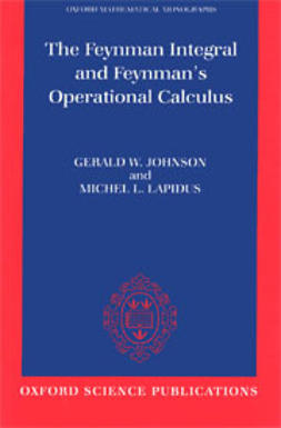 Johnson, Gerald W. - The Feynman Integral and Feynman's Operational Calculus, ebook