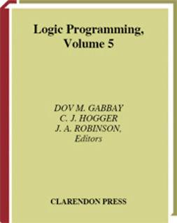 Gabbay, Dov. M.  - Handbook of Logic in Artificial Intelligence and Logic Programming. Volume 5, Logic Programming, ebook