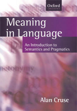 Cruse, Alan - Meaning in Language: An Introduction to Semantics and Pragmatics, ebook