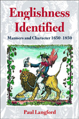 Englishness Identified: Manners and Characters, 1650 – 1850