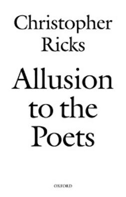 Ricks, Christopher - Allusion to the Poets, ebook