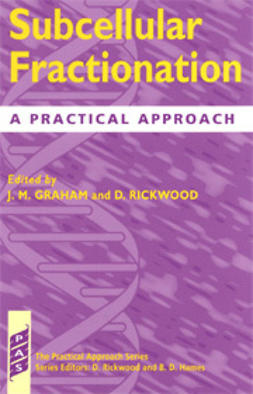 Graham, J.M.  - Subcellular Fractionation: A Practical Approach, ebook