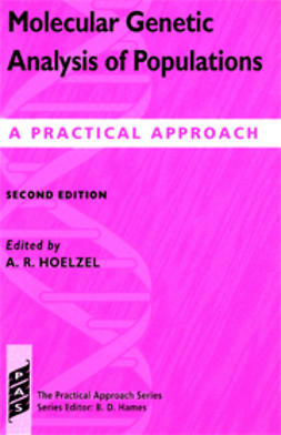 Hoelzel, A. R.  - Molecular Genetic Analysis of Populations: A Practical Approach, ebook