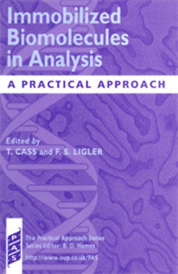 Cass, Tony  - Immobilized Biomolecules in Analysis: A Practical Approach, e-kirja
