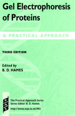 Hames, B.D.  - Gel Electrophoresis of Proteins: A Practical Approach, Third Edition, ebook
