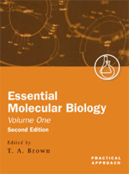 Essential Molecular Biology: Volume One: A Practical Approach, second edition