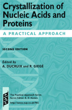 Ducruix, Arnaud  - Crystallization of Nucleic Acids and Proteins: A Practical Approach, ebook