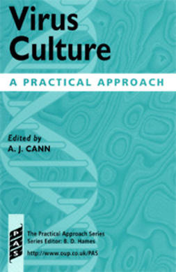 Cann, A. J.  - Virus Culture: A Practical Approach, ebook
