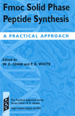 Chan, Weng C.  - Fmoc Solid Phase Peptide Synthesis: A Practical Approach, ebook