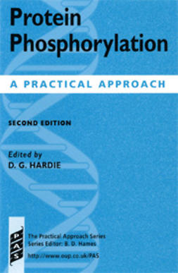Hardie, D.G.  - Protein Phosphorylation: A Practical Approach, Second Edition, e-kirja