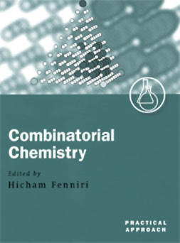 Fenniri, Hicham  - Combinatorial Chemistry: A Practical Approach, ebook