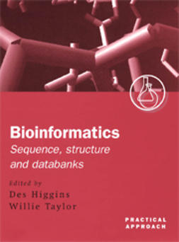 Higgins, Des  - Bioinformatics: Sequence, Structure and Databanks: A Practical Approach, ebook
