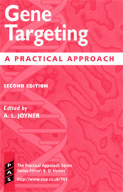 Gene Targeting: A Practical Approach, Second Edition