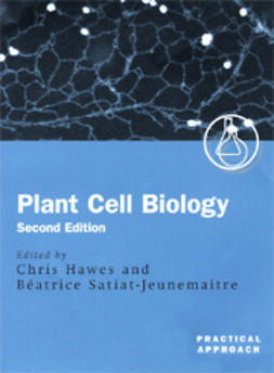 Hawes, Chris  - Plant Cell Biology: A Practical Approach, Second Edition, ebook