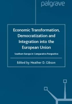 Gibson, Heather D.  - Economic transformation, democratization and integration into the European Union, ebook