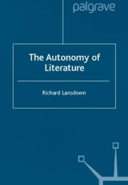 Lansdown, Richard - The autonomy of literature, e-bok