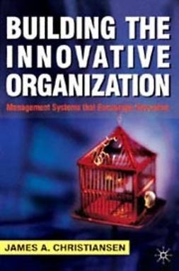 Christiansen, James - Building the Innovative Organization, e-bok