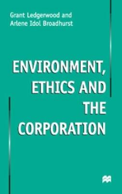 Broadhurst, Arlene - Environment Ethics and the Corporation, ebook