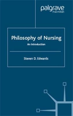 Edwards, Steven D. - Philosophy of Nursing, ebook