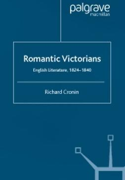 Cronin, Richard - Romantic Victorians -English literature, 1824–1840, e-bok