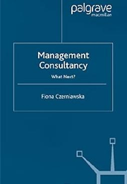 Czerniawska, Fiona - Management consultancy -What next?, e-bok