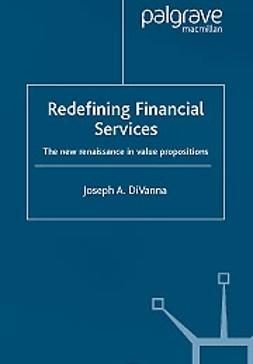 DiVanna, Joseph A. - Redefining financial services, e-bok