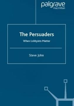 John, Steve - The persuaders -When lobbyist matter, ebook