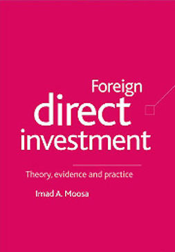Foreign direct investment -Theory, evidence and practice