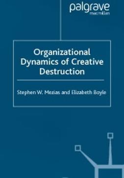 Boyle, Elizabeth - Organizational dynamics of creative destruction, e-bok