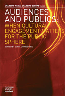 Livingstone, Sonia - Audience and Publics: When Cultural Engagement Matters for the Public  Sphere, e-bok