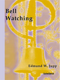 Jupp, Edmund W. - Bell Watching, ebook