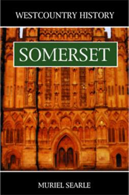 Searle, Muriel - Westcountry History: Somerset, ebook