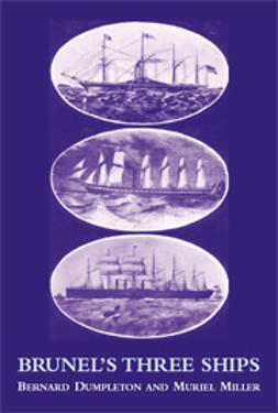 Dumpleton, Bernard - Brunel's Three Ships, e-kirja