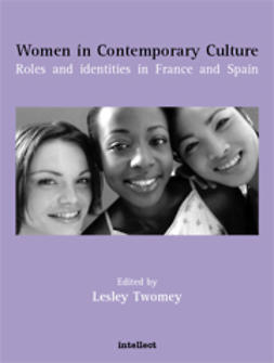 Twomey, Lesley  - Women in Contemporary Culture: Roles and identities in France and Spain, ebook