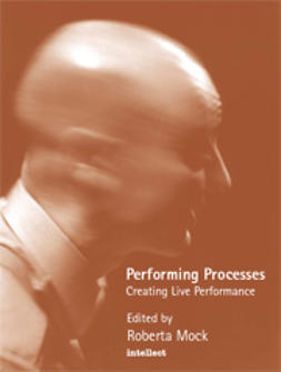 Mock, Roberta  - Performing Processes: Creating Live Performance, ebook
