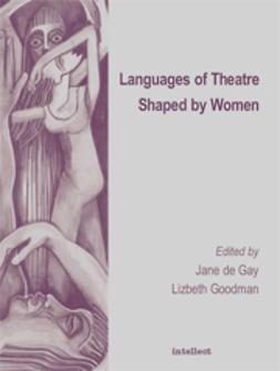 Goodman, Lizbeth  - Languages of Theatre Shaped by Women, ebook