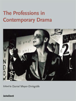 Meyer-Dinkgräfe, Daniel  - The Professions in Contemporary Drama, e-kirja