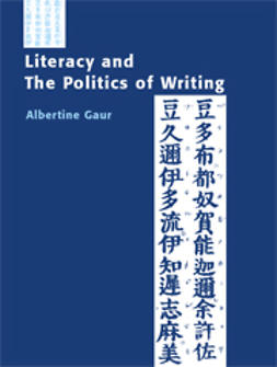 Gaur, Albertine - Literacy and The Politics of Writing, ebook