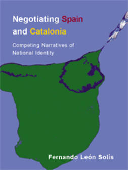 Solís, Fernando León - Negotiating Spain and Catalonia: Competing Narratives of National Identity, e-bok