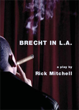 Mitchell, Rick - Brecht in L.A., ebook