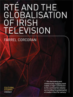 Corcoran, Farrel - RTÉ and the Globalisation of Irish Television, ebook